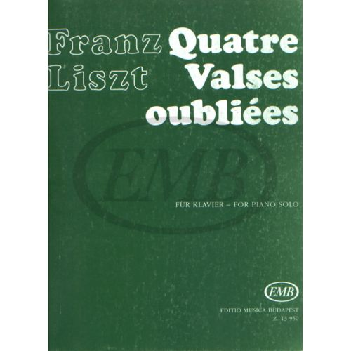 EMB (EDITIO MUSICA BUDAPEST) LISZT F. - VALSES OUBLIEES (4) - PIANO