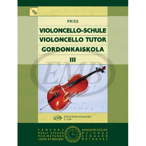 EMB (EDITIO MUSICA BUDAPEST) FRISS A. - VIOLONCELLO TUTOR VOL. 3 - VIOLONCELLE