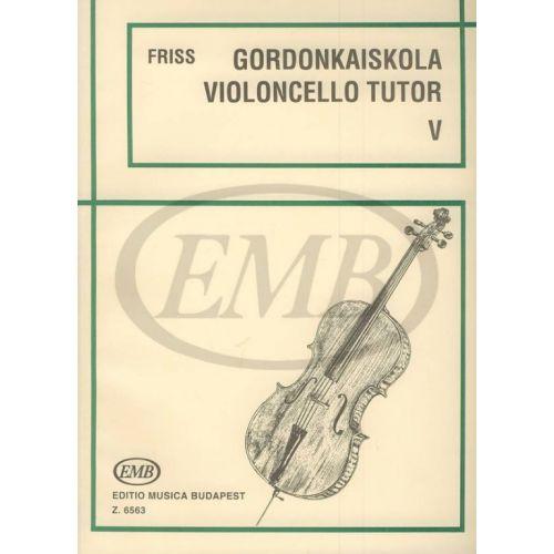 EMB (EDITIO MUSICA BUDAPEST) FRISS A. - VIOLONCELLO TUTOR VOL. 5 - VIOLONCELLE