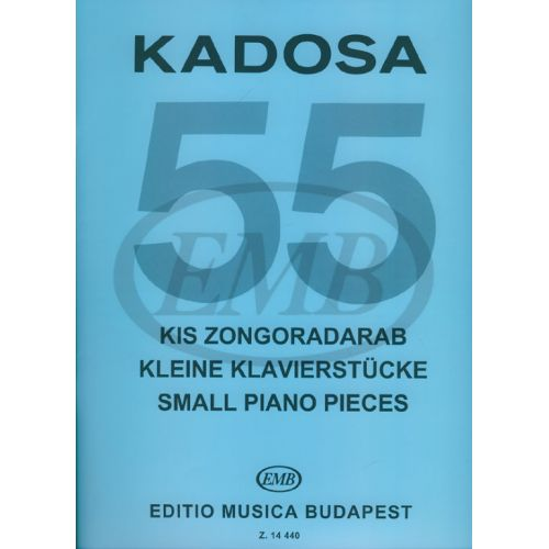 EMB (EDITIO MUSICA BUDAPEST) KADOSA P. - 55 SMALL PIANO PIECES - PIANO