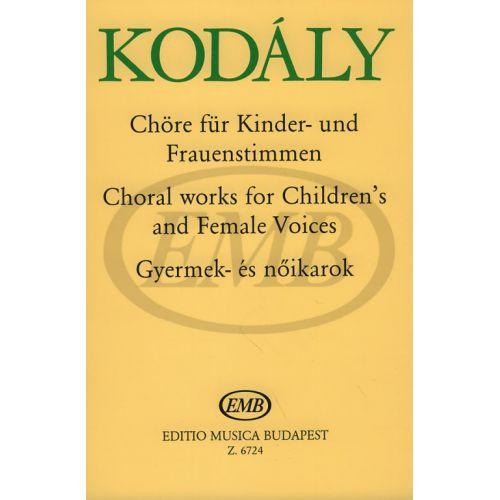 EMB (EDITIO MUSICA BUDAPEST) KODALY Z. - PEZZI CORALI PER VOCI INFANTILI E FEMMINILI - CHOEUR