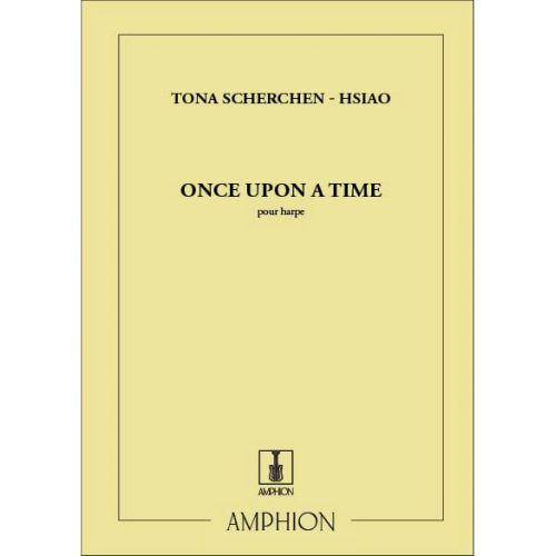 AMPHION EDITIONS SCHERCHEN-HSIAO T. - ONCE UPON A TIME - HARPE