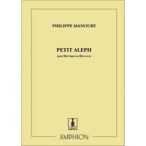 AMPHION EDITIONS MANOURY P. - PETIT ALEPH - FLUTE SEULE