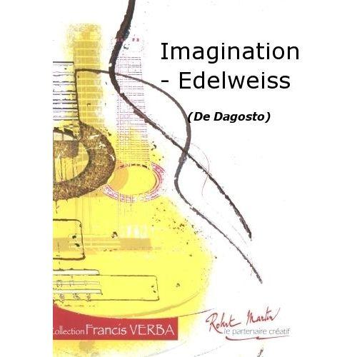 ROBERT MARTIN DAGOSTO - IMAGINATION - EDELWEISS