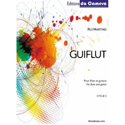 EDITIONS DA CAMERA MARTINS RUI - GUIFLUT - FLUTE & GUITARE