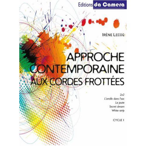 EDITIONS DA CAMERA LECOQ IRENE - APPROCHE CONTEMPORAINE AUX CORDES FROTTEES