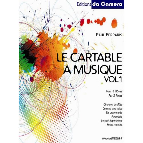 EDITIONS DA CAMERA FERRARIS PAUL - LE CARTABLE A MUSIQUE VOL.1 - DUOS DE FLUTES