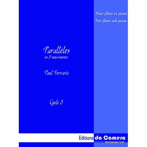 EDITIONS DA CAMERA FERRARIS PAUL - PARALLELES - FLUTE & PIANO