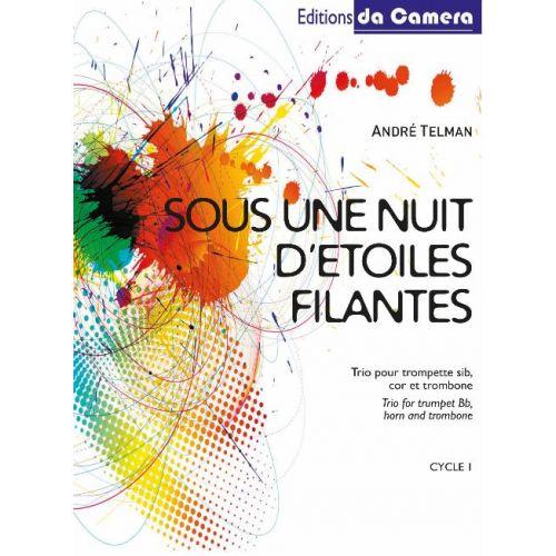 EDITIONS DA CAMERA TELMAN ANDRE - SOUS UNE NUIT D'ETOILES FILANTES - TROMPETTE SIb, COR FA, TROMBONE