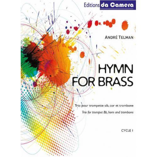 EDITIONS DA CAMERA TELMAN ANDRE - HYMN FOR BRASS - TROMPETTE SIb, COR FA, TROMBONE
