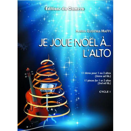 EDITIONS DA CAMERA MAFFI MARIA-EUGENIA - JE JOUE NOEL... A L'ALTO
