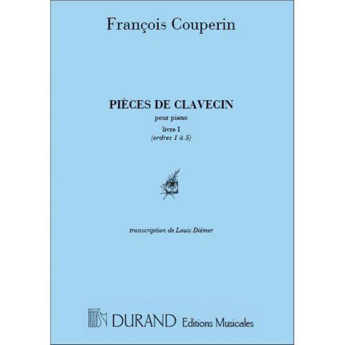 DURAND COUPERIN F. - PIECES DE CLAVECIN POUR PIANO LIVRE I (ORDRES 1 A 5) - PIANO