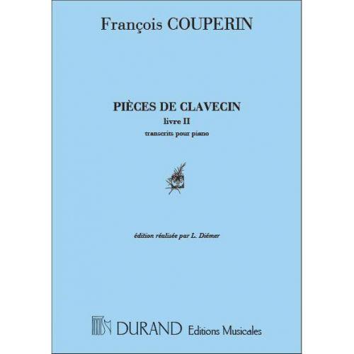 DURAND COUPERIN F. - PIECES DE CLAVECIN POUR PIANO LIVRE II (ORDRES 6 A 12) - PIANO