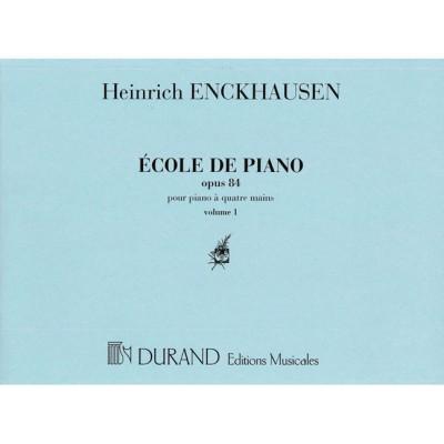 DURAND ENCKHAUSEN H. - ECOLE DE PIANO OPUS 84 N 1 ET 2 VOL 1 - PIANO