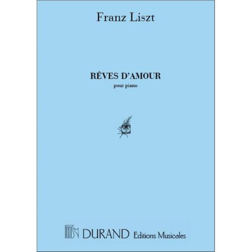 DURAND LISZT - REVES D'AMOUR - PIANO