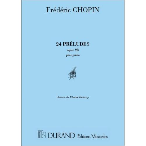 DURAND CHOPIN F. - PRELUDES OP 28 - PIANO
