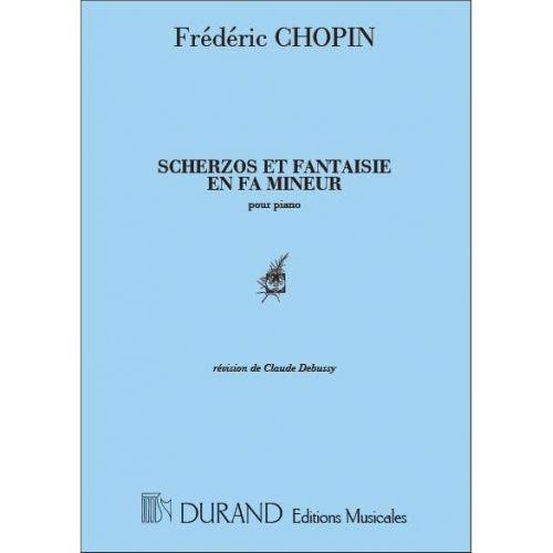 DURAND CHOPIN F. - SCHERZOS & FANTAISIES - PIANO