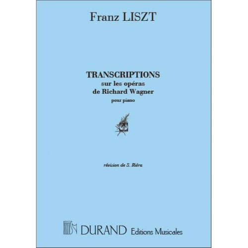 DURAND WAGNER - OPERAS EXTRAITS TRANSCRIT PAR LISZT - PIANO