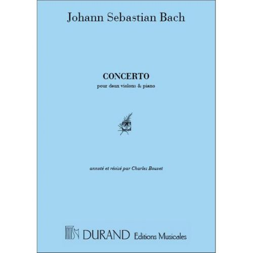 DURAND BACH - CONCERTO RE MINEUR BW 1043 - 2 VIOLONS/PIANO