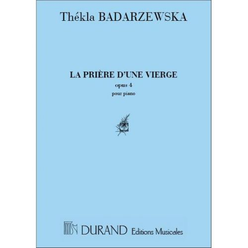 DURAND BADARZEWSKA T. - LA PRIERE D'UNE VIERGE - PIANO