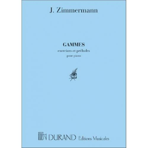 DURAND ZIMMERMANN - GAMMES,EXERCICES ET PRELUDES - PIANO