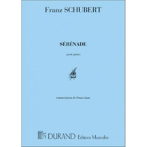 DURAND SCHUBERT F. - SERENADE - PIANO