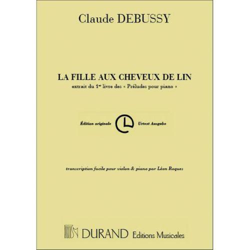 DURAND DEBUSSY C. - LA FILLE AUX CHEVEUX DE LIN - VIOLON ET PIANO