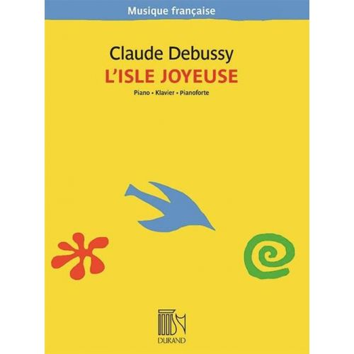 DURAND DEBUSSY C. - L'ISLE JOYEUSE - PIANO