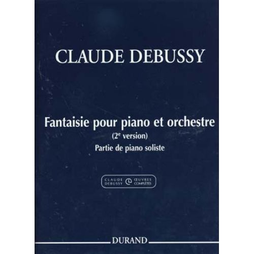 DURAND DEBUSSY C. - FANTAISIE POUR PIANO ET ORCHESTRE