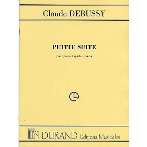 DURAND DEBUSSY CLAUDE - PETITE SUITE - 4 MAINS