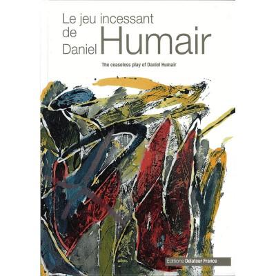 EDITIONS DELATOUR FRANCE HUMAIR D. - LE JEU INCESSANT DE DANIEL HUMAIR + CD