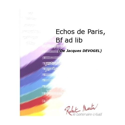 ROBERT MARTIN DEVOGEL J. - ECHOS DE PARIS, BATTERIE FANFARE AD LIB
