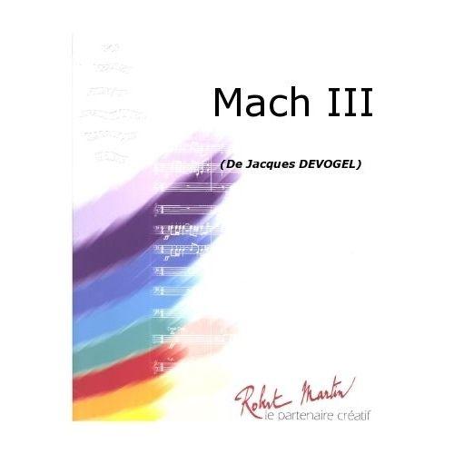 ROBERT MARTIN DEVOGEL J. - MACH III