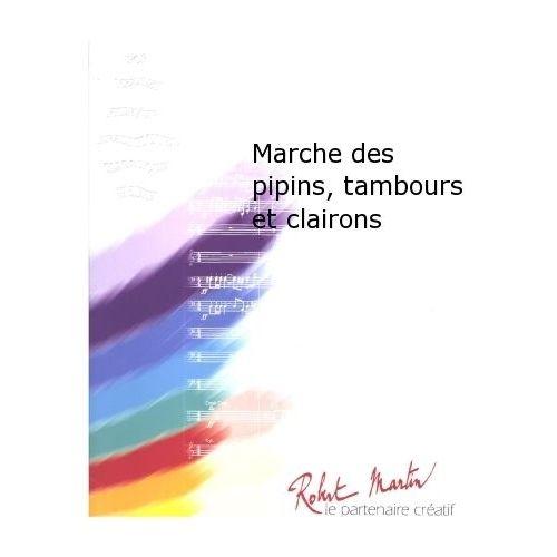 ROBERT MARTIN DEVOGEL J. - MARCHE DES PIPINS, TAMBOURS ET CLAIRONS