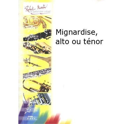 ROBERT MARTIN DEVOGEL J. - MIGNARDISE, ALTO OU TÉNOR
