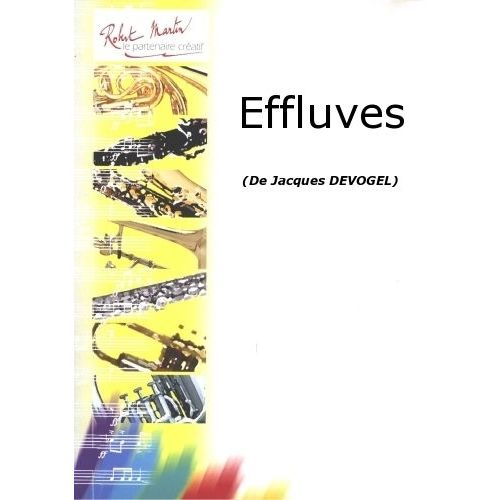 ROBERT MARTIN DEVOGEL J. - EFFLUVES