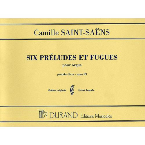 DURAND SAINT SAENS C. - PRELUDE ET FUGUE OP 99 VOL 1 - ORGUE