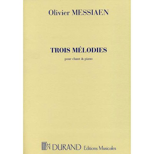 DURAND MESSIAEN O. - 3 MELODIES - VOIX SOPRANO ET PIANO