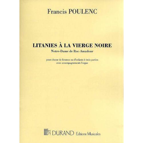 DURAND POULENC F. - LITANIES A LA VIERGE NOIRE - CHANT ET ORGUE