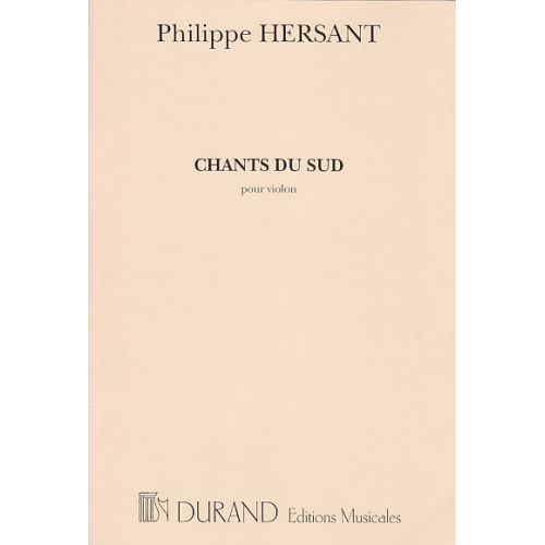 DURAND HERSANT PH. - CHANTS DU SUD - VIOLON SOLO