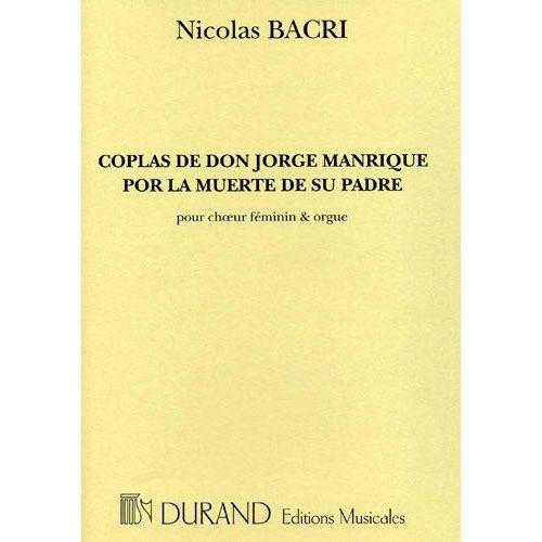 DURAND BACRI N. - COPLAS DE DON JORGE MANRIQUE POR LA MUERTE DE SU PADRE - CHOEUR
