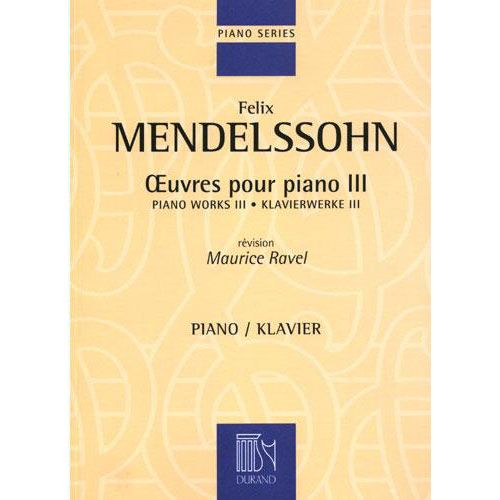DURAND MENDELSSOHN-BARTHOLD - OEUVRES POUR PIANO VOL. 3