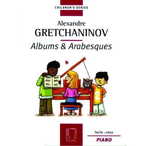 EDITION MAX ESCHIG GRETCHANINOV A. - ALBUMS & ARABESQUES - PIANO