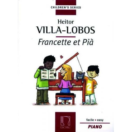 EDITION MAX ESCHIG VILLA LOBOS H. - FRANCETTE ET PIA - PIANO