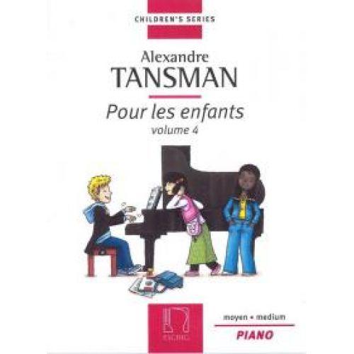 EDITION MAX ESCHIG TANSMAN A. - POUR LES ENFANTS VOL.4 - PIANO