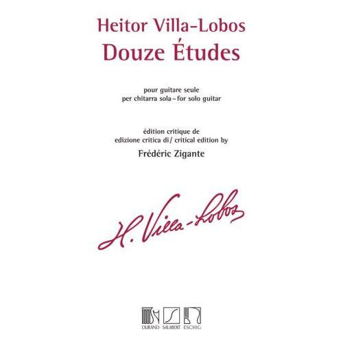 DURAND VILLA-LOBOS H. - 12 ETUDES - GUITARE (ZIGANTE)