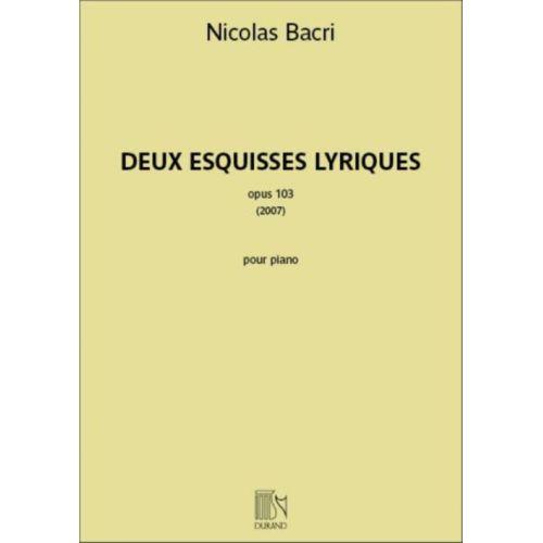 DURAND BACRI NICOLAS - DEUX ESQUISSES LYRIQUES OP.103 - PIANO