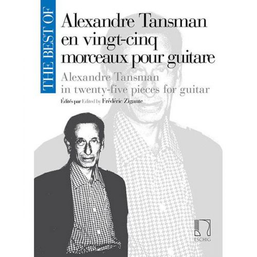 EDITION MAX ESCHIG THE BEST OF : ALEXANDRE TANSMAN - GUITARE