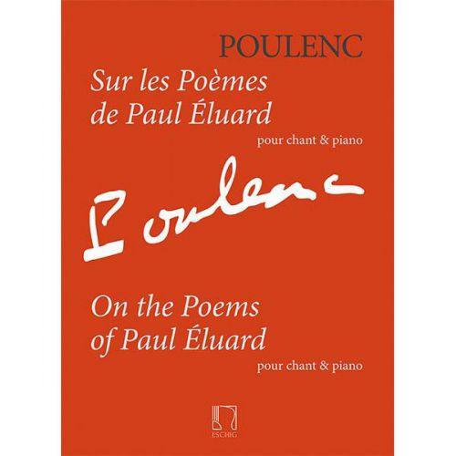 EDITION MAX ESCHIG POULENC F. - SUR LES POEMES DE PAUL ELUARD - CHANT & PIANO