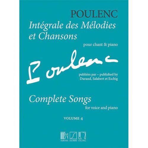 EDITION MAX ESCHIG POULENC F. - INTEGRALE DES MELODIES ET CHANSONS VOL.4 - CHANT & PIANO